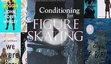 Read Conditioning for Figure Skating: Off-Ice Techniques